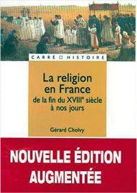 La religion en France de la fin du XVIIIe à nos jours