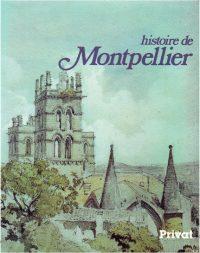 Histoire de Montpellier (s. d. G. Cholvy), Privat, (1984, 438 p.)