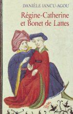 Régine-Catherine et Bonet de Lattes, de Danièle Iancu-Agou,